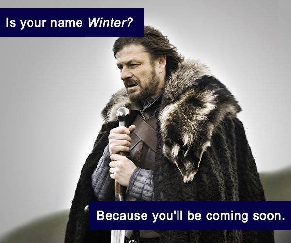 valentines-gameofthrones-pick-up-lines-winter-is-coming-01
