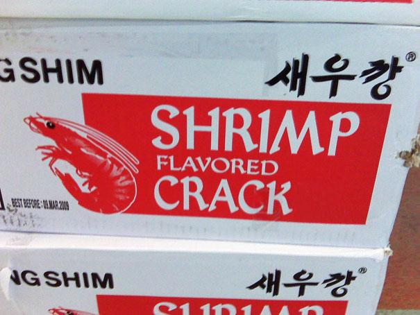Mmmm...Shrimp crack.